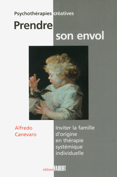 PRENDRE SON ENVOL - INVITER LA FAMILLE D'ORIGINE EN THERAPIE SYSTEMIQUE INDIVIDUELLE