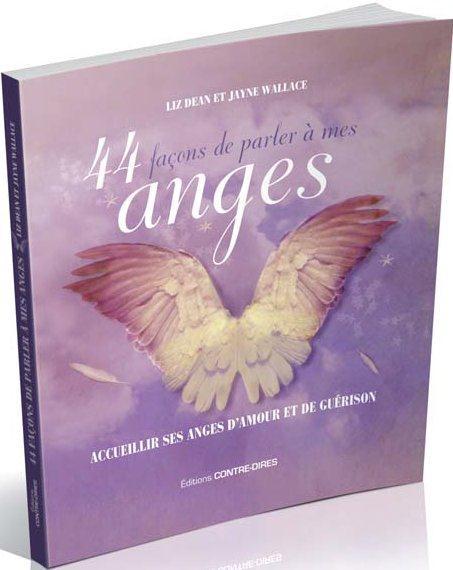 44 FACONS DE PARLER A MES ANGES - ACCUEILLIR SES ANGES D'AMOUR ET DE GUERISON