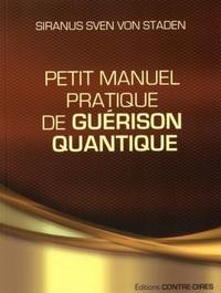 PETIT MANUEL PRATIQUE DE GUERISON QUANTIQUE