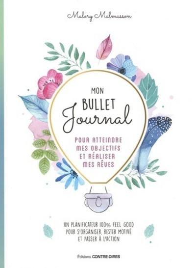 MON BULLET JOURNAL POUR ATTEINDRE MES OBJECTIFS ET REALISER MES REVES