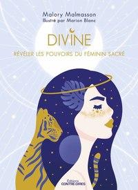DIVINE - REVELER LES POUVOIRS FEMININS DU SACRE