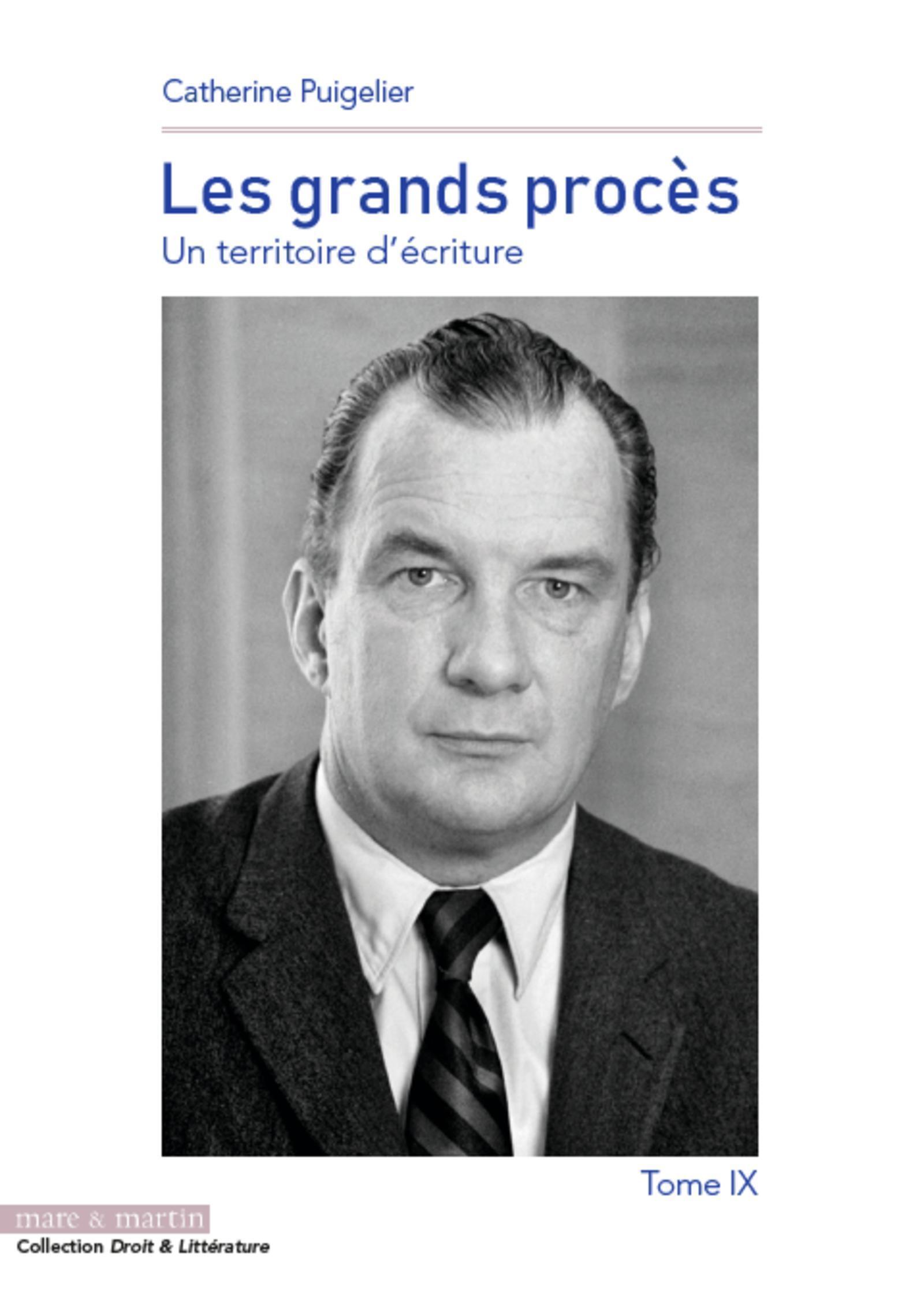 LES GRANDS PROCES .TOME 9 - UN TERRITOIRE D'ECRITURE
