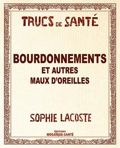 BOURDONNEMENT ET AUTRES MAUX D'OREILLES...