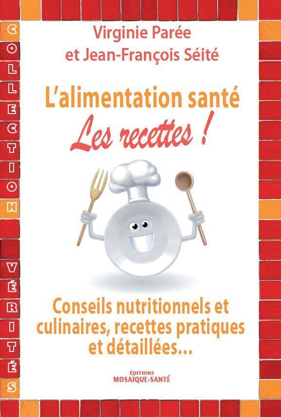 L'ALIMENTATION SANTE : LES RECETTES