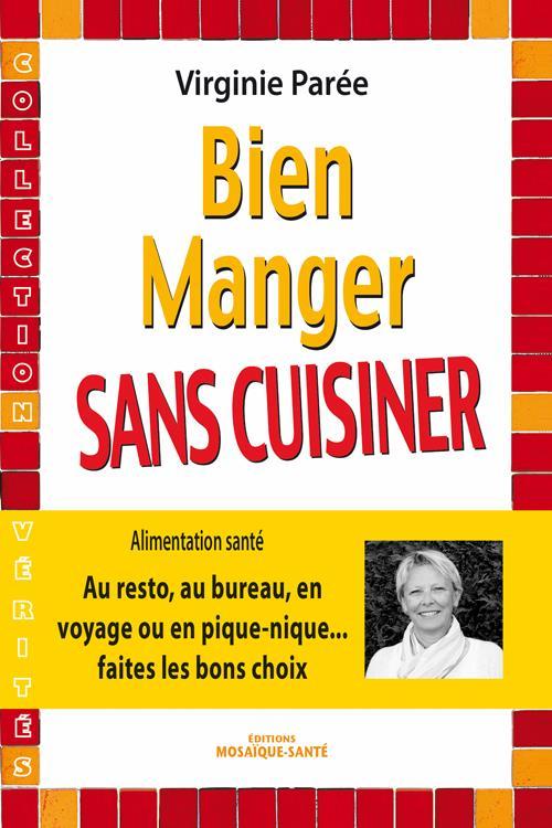 BIEN MANGER SANS CUISINER