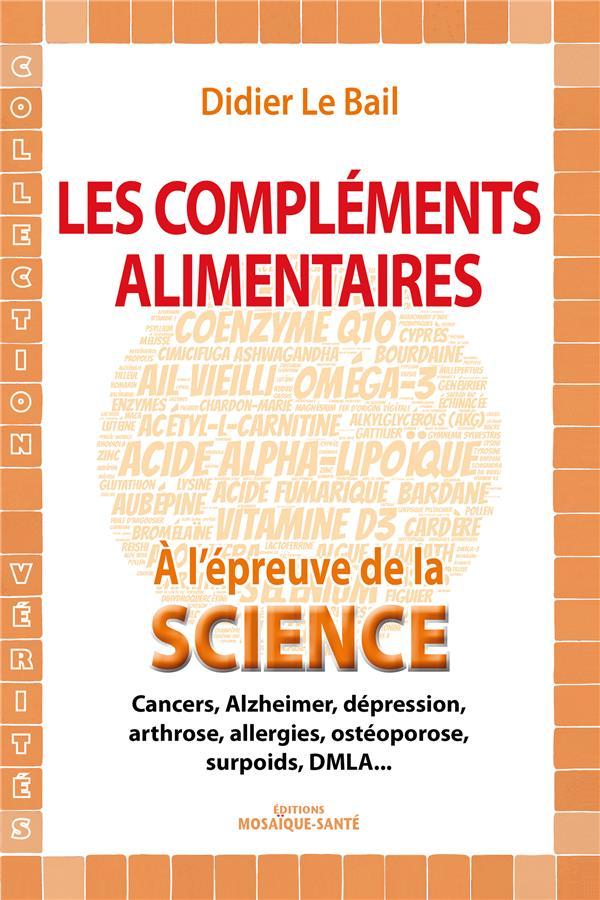 LE COMPLEMENTS ALIMENTAIRES A L'EPREUVE DE LA SCIENCE