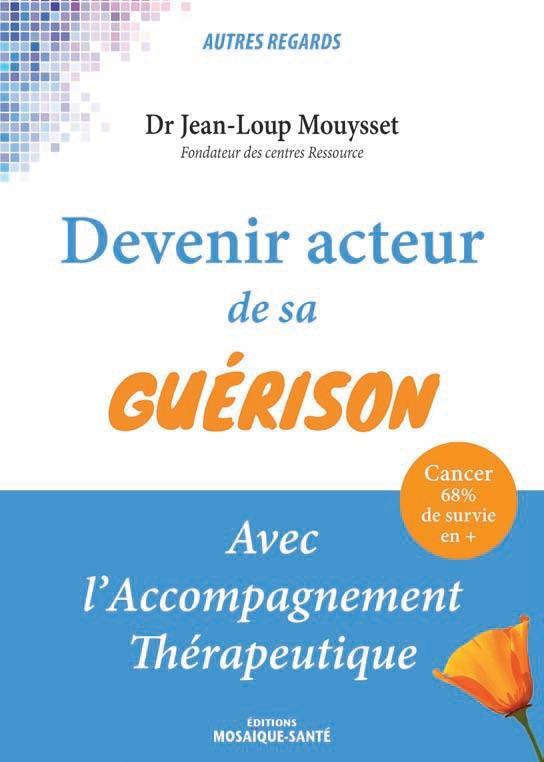 DEVENIR ACTEUR DE SA GUERISON AVEC L'ACCOMPAGNEMENT THERAPEUTIQUE
