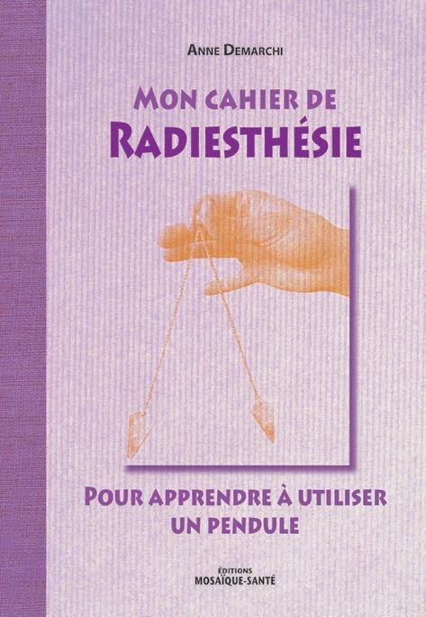 MON CAHIER DE RADIESTHESIE