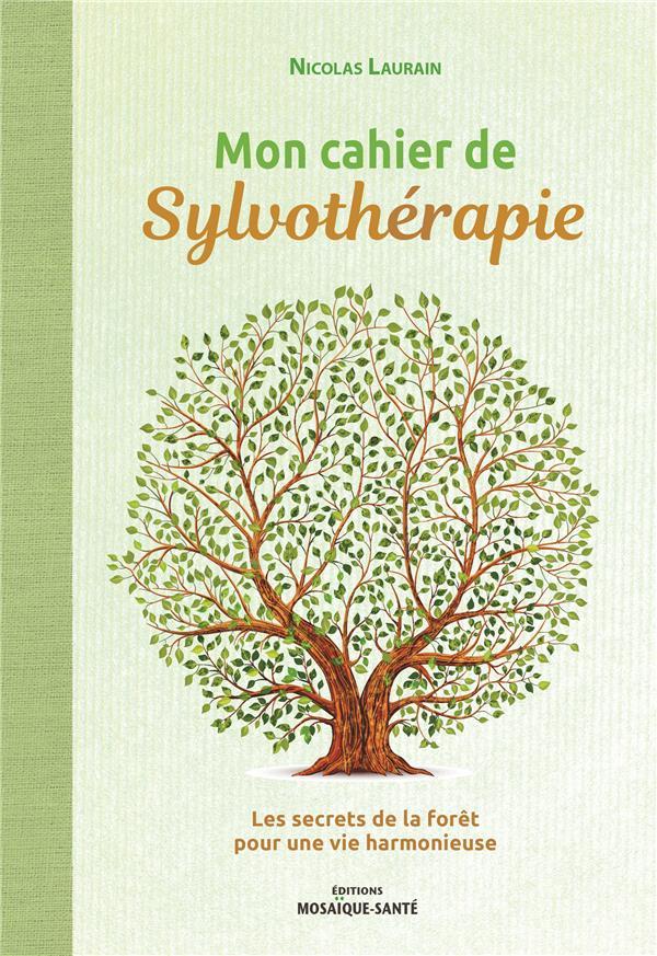 MON CAHIER DE SYLVOTHERAPIE