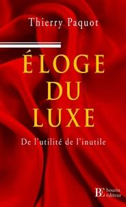 ELOGE DU LUXE - DE L'UTILITE DE L'INUTILE