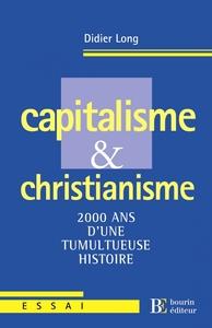CAPITALISME ET CHRISTIANISME - 2000 ANS D'UNE TUMULTUEUSE HI