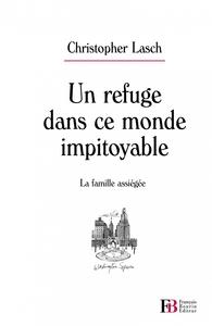 UN REFUGE DANS CE MONDE IMPITOYABLE - LA FAMILLE ASSIEGEE