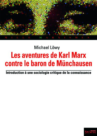 AVENTURES DE KARL MARX CONTRE LE BARON DE MUNCHAUSEN (LES) - INTRODUCTION A UNE SOCIOLOGIE CRITIQUE