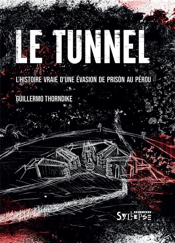 LE TUNNEL - L'HISTOIRE VRAIE D'UNE EVASION DE PRISON