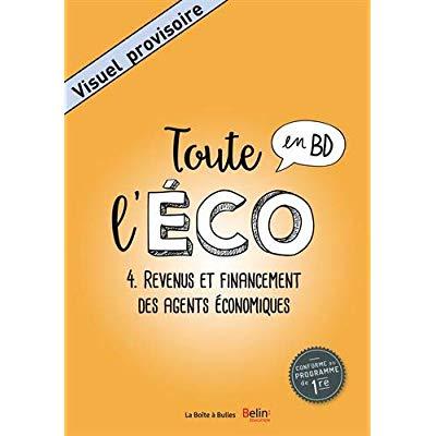 Toute l'eco en bd t4 : revenus et financement des agents economiques