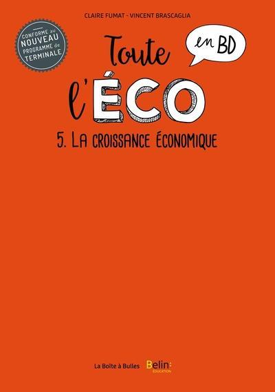 Toute l'eco en bd t5 : la croissance economique