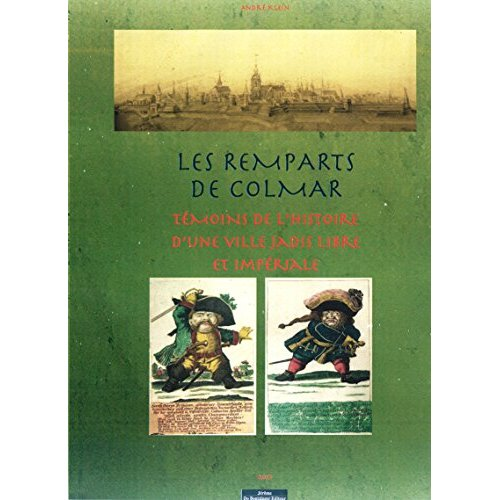 LES REMPARTS DE COLMAR TEMOINS DE L'HISTOIRE D'UNE VILLE JADIS LIBRE ET IMPERIALE
