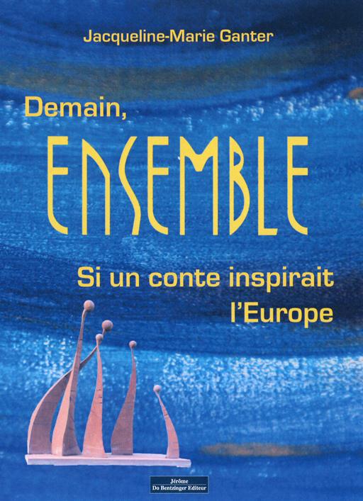 DEMAIN ENSEMBLE - SI UN CONTE INSPIRAIT L'EUROPE