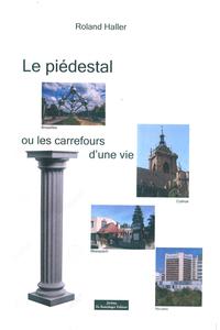 LE PIEDESTAL - OU LES CARREFOURS D UNE VIE