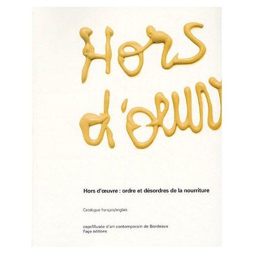 HORS D'OEUVRE : ORDRE ET DESORDRES DE LA NOURRITURE
