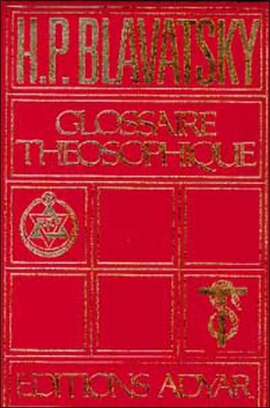 GLOSSAIRE THEOSOPHIQUE