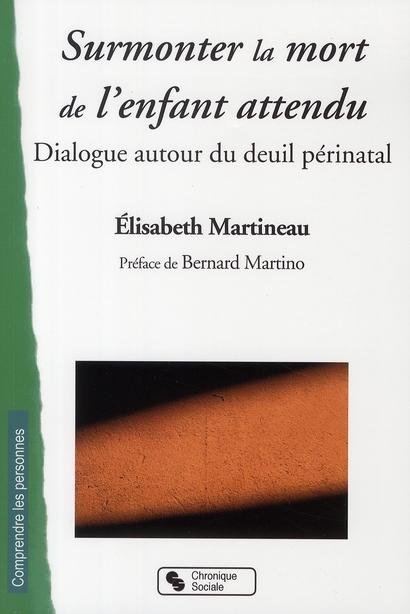SURMONTER LA MORT DE L'ENFANT ATTENDU - DIALOGUE AUTOUR DU DEUIL PERINATAL