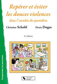 REPERER ET EVITER LES DOUCES VIOLENCES - DANS L'ANODIN DU QUOTIDIEN