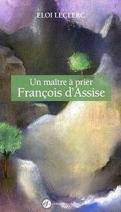 UN MAITRE A PRIER. FRANCOIS D'ASSISE