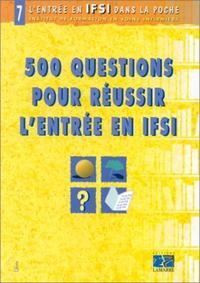 500 QUESTIONS POUR REUSSIR L ENTREE EN IFSI TOME 7 ANNALES