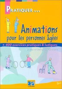 ANIMATIONS POUR LES PERSONNES AGEES - 400 EXERCICES PRATIQUES ET LUDIQUES