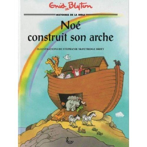 NOE CONSTRUIT SON ARCHE