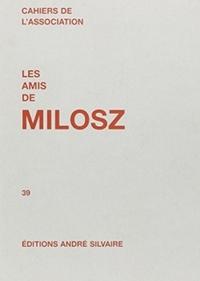 LES AMIS DE MILOSZ TOME 39