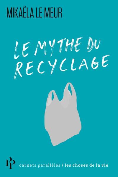 LE MYTHE DU RECYCLAGE