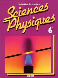 SCIENCES PHYSIQUES DURANDEAU 6E
