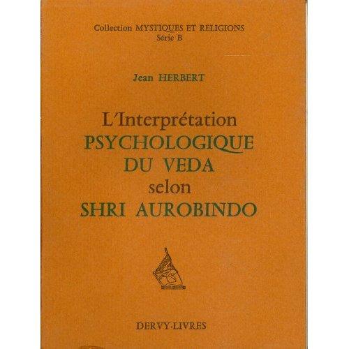 L'INTERPRETATION PSYCHOLOGIQUE DU VEDA SELON SHRI AUROBINDO