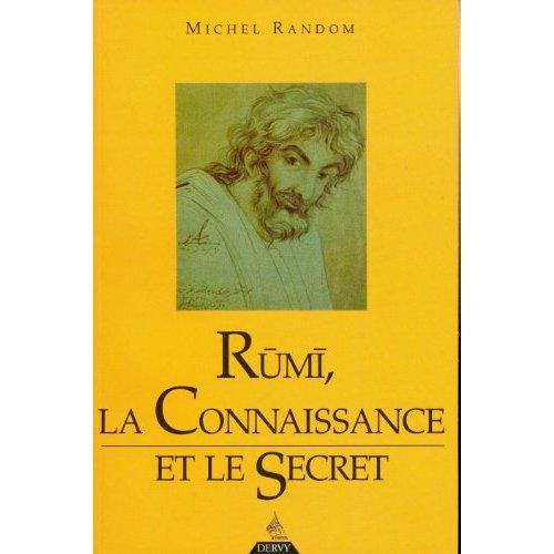 RUMI, LA CONNAISSANCE ET LE SECRET