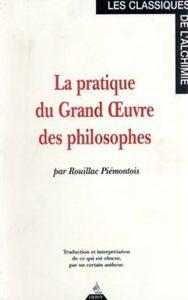 PRATIQUE DU GRAND OEUVRE DES PHILOSOPHES (LA)