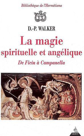 LA MAGIE SPIRITUELLE ET ANGELIQUE DE FICIN A CAMPANELLA