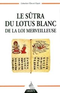 LE SUTRA DU LOTUS BLANC DE LA LOI MERVEILLEUSE