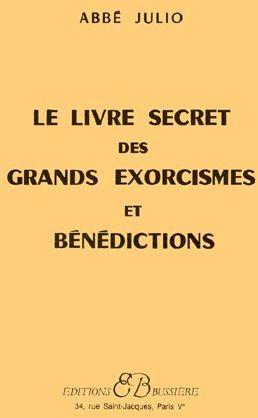 LE LIVRE SECRET DES GRANDS EXORCISMES ET BENEDICTIONS