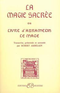 LA MAGIE SACREE OU LIVRE D'ABRAMELIN LE MAGICIEN