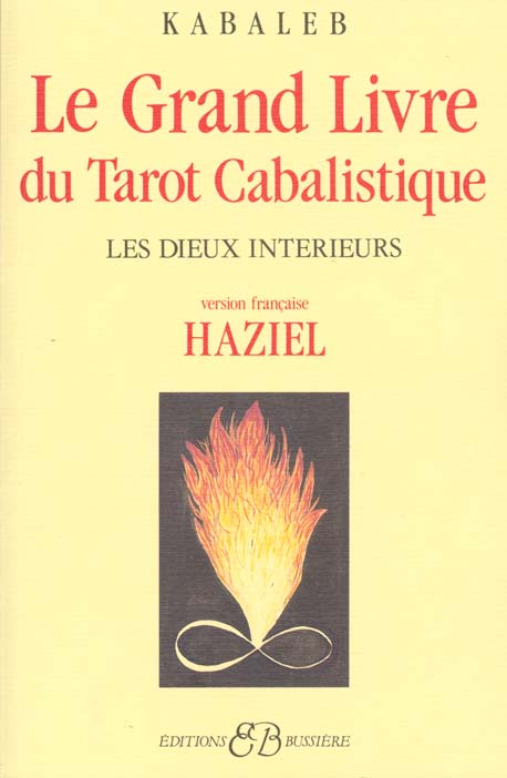 LE GRAND LIVRE DU TAROT CABALISTIQUE - LES DIEUX INTERIEURS