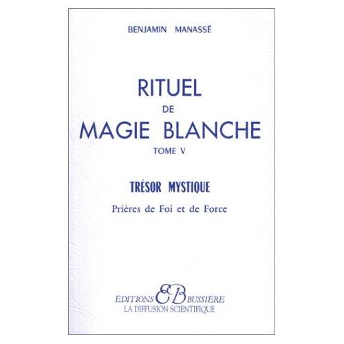 RITUEL DE MAGIE BLANCHE - T5 : PRIERES DE FOI ET DE FORCE