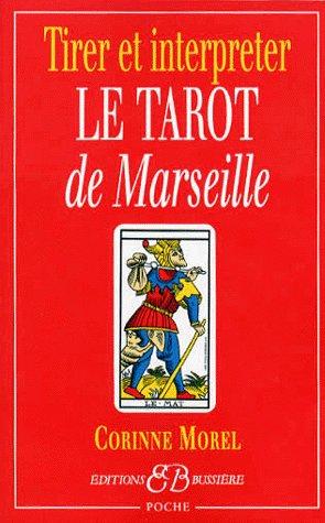 TIRER ET INTERPRETER LE TAROT DE MARSEILLE