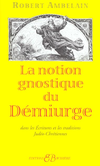NOTION GNOSTIQUE DE DEMIURGE