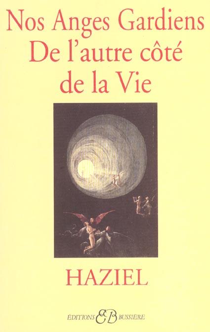 NOS ANGES GARDIENS DE L'AUTRE COTE DE LA VIE