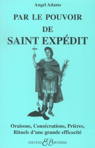 PAR LE POUVOIR DE SAINT EXPEDIT