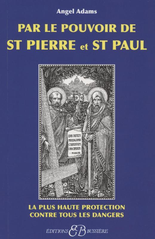PAR LE POUVOIR DE ST PIERRE ET ST PAUL