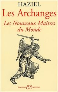 LES ARCHANGES - LES NOUVEAUX MAITRES DU MONDE