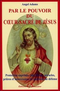 PAR LE POUVOIR DU COEUR-SACRE DE JESUS